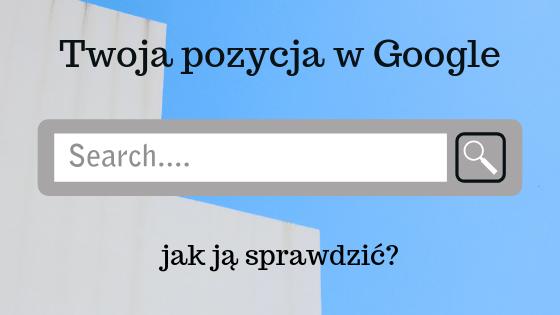 pozycja w google blog