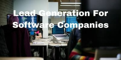 Lead Generation for Software Companies